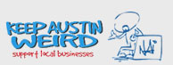 Keep Austin Wierd - Support Small Business!